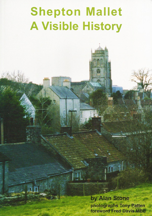 Shepton Mallet – A Visible History